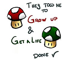 Grow Up and get a life v2 Photographic Print