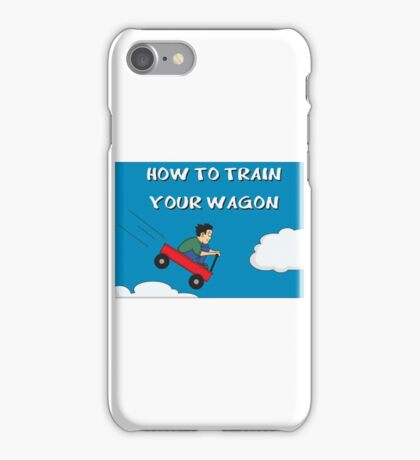 How To Train Your Wagon iPhone Case/Skin