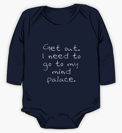 BBC Sherlock Get out. I need to go to my mind palace. One Piece - Long Sleeve