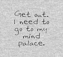 BBC Sherlock Get out. I need to go to my mind palace. Unisex T-Shirt
