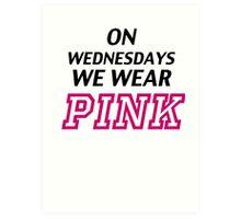 On Wednesdays we wear pink. Art Print