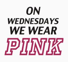 On Wednesdays we wear pink. Kids Clothes