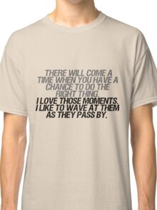 I like to wave at them as they pass by Classic T-Shirt