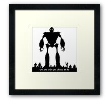 Iron Giant - Choose Who You are Framed Print