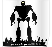 Iron Giant - Choose Who You are Poster