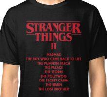 Stranger Things Season 2 Episode Names Trailer Classic T-Shirt