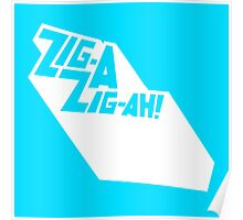 Zig-A-Zig-Ah (White) Poster