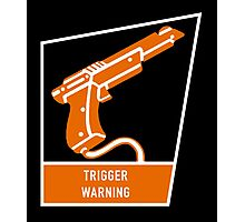 Trigger Warning Photographic Print