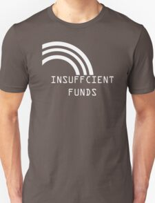 Insufficient Funds Rainbow Unisex T-Shirt