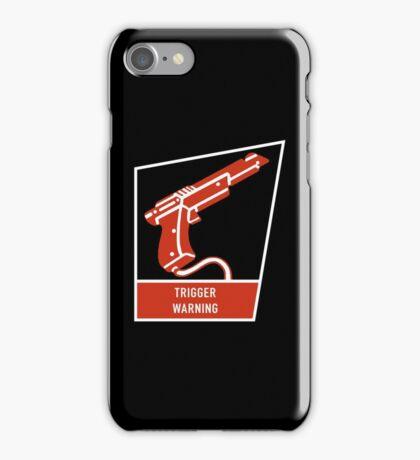 Trigger Warning iPhone Case/Skin