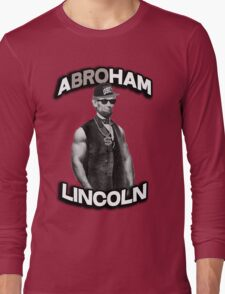 Abroham Lincoln. Abraham lincoln, abolish sleevery. Long Sleeve T-Shirt