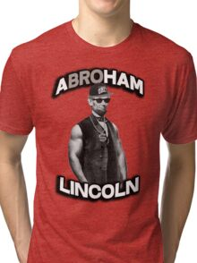Abroham Lincoln. Abraham lincoln, abolish sleevery. Tri-blend T-Shirt