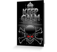Keep Calm or Die! Black Skull Greeting Card