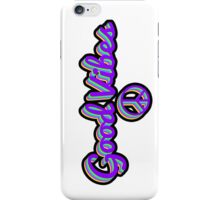 Good Vibes w/ Peace Sign iPhone Case/Skin