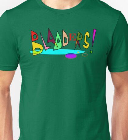 Bladders! Unisex T-Shirt