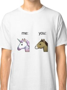 im a unicorn, you're a horse Classic T-Shirt