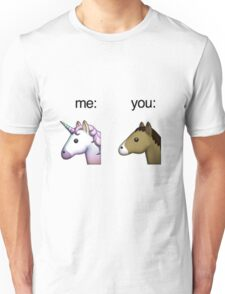im a unicorn, you're a horse Unisex T-Shirt