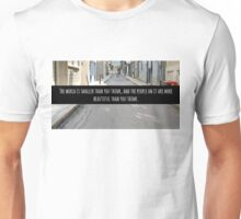 Small World Street Quote Unisex T-Shirt
