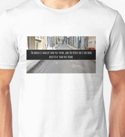 Small World Street Quote Unisex T-Shirt