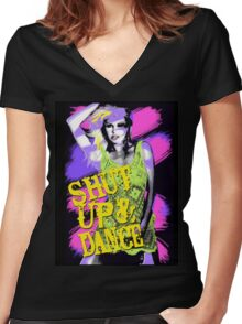 Shut Up And Dance Women's Fitted V-Neck T-Shirt