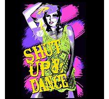 Shut Up And Dance Photographic Print