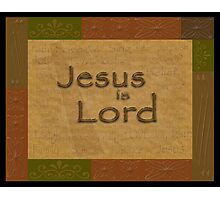 Jesus is Lord Photographic Print