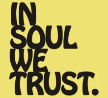 In Soul We Trust. One Piece - Short Sleeve