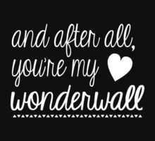 Oasis - You're My Wonderwall by hellafandom
