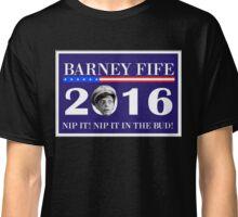 Barney Fife For President 2016 Classic T-Shirt