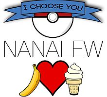 I Choose You, Nanalew! by SquallAndSeifer
