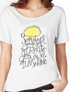 Create Your Own Sunshine Women's Relaxed Fit T-Shirt