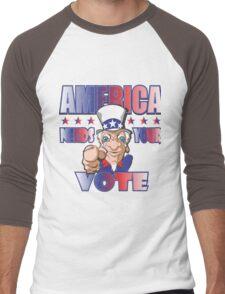 AMERICA NEEDS YOUR VOTE Men's Baseball ¾ T-Shirt