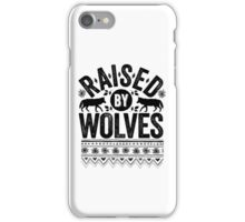 Raised By Wolves {Black + White} iPhone Case/Skin