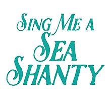 Sing me a Sea Shanty Photographic Print