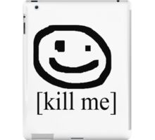 [Kill Me] (Bad Drawing Collection) iPad Case/Skin
