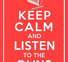Keep Calm and Listen to the Duns by drumupbig