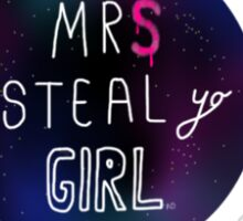 Mrs steal yo girl Sticker