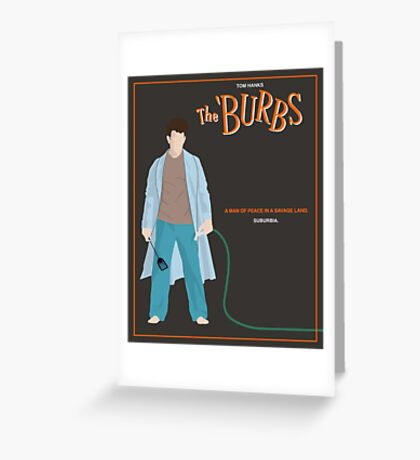 The Burbs Greeting Card