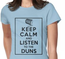 Keep Calm and Listen to the Duns _Black Womens Fitted T-Shirt