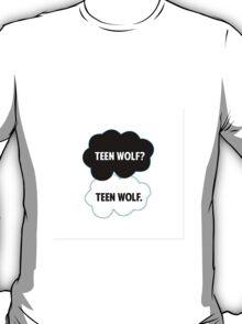 Teen Wolf? Teen Wolf. T-Shirt