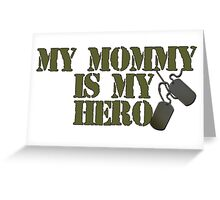 Mommy is my hero Greeting Card