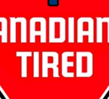 Canadians Tired Sticker