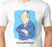 One is a Grandfather Unisex T-Shirt