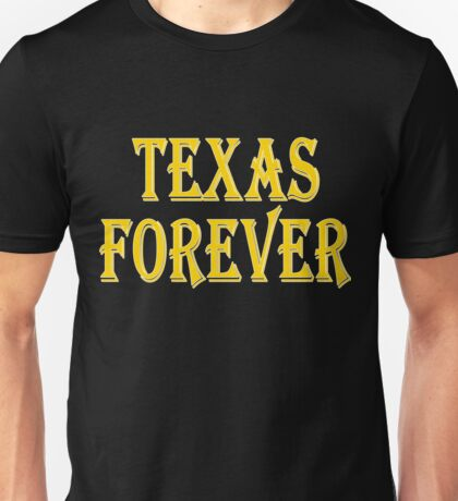 Texas Forever Unisex T-Shirt