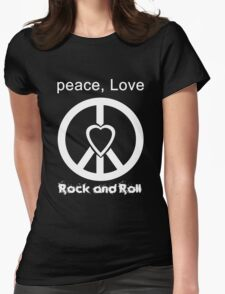 Peace, Love, Rock and Roll  Womens Fitted T-Shirt