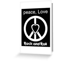 Peace, Love, Rock and Roll  Greeting Card