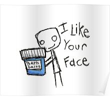 I like your face Poster