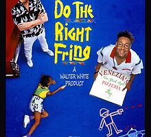 Do the Right Fring by Phneepers