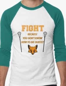"The Foxhole Court – ""Fight Because You Don't Know How to Die Quietly"" Men's Baseball ¾ T-Shirt"
