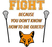 """The Foxhole Court – """"Fight Because You Don't Know How to Die Quietly"""" Photographic Print"""